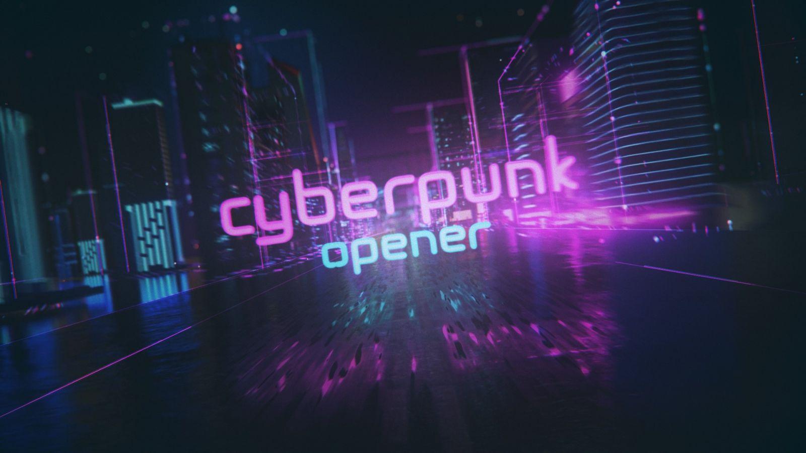 Cyberpunk Opener