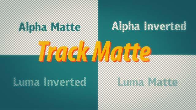 Track Matte. Различие между alpha и luma